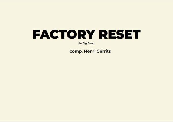 FACTORY RESET - HENRI GERRITS COMPOSER